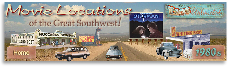Movie Locations of the Great Southwest! Visit locations in New Mexico and the Southwest where movies from the 1980s were made.